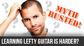 Myth Busted!  Learning Left Handed Guitar Is Harder?
