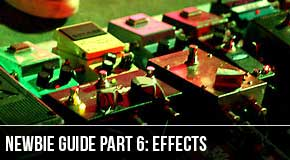 Newbie Series Part6 : Effects Explained