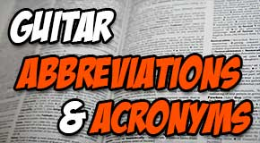 The Guitar Acronym and Abbreviation List