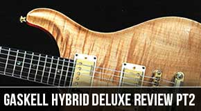 Review : Gaskell Hybrid Deluxe Part 2