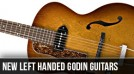 New Left Handed Godin Guitars for 2013