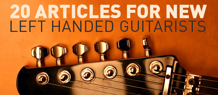 20 Articles for New Left Handed Guitar Players