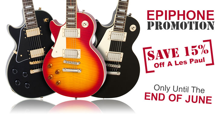 15% Off Epiphone Les Pauls For June Only