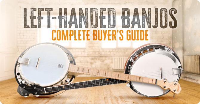 Left Handed Banjo : Beginner Buyer Guide
