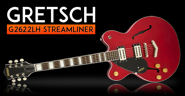 Gretsch G2622LH Streamliner Left Handed Guitar