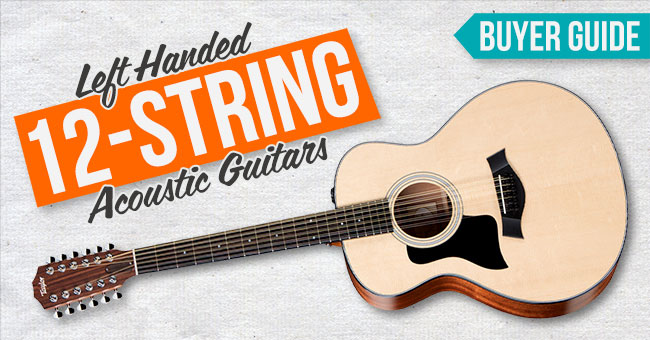 Best Left Handed 12 String Acoustic Guitar
