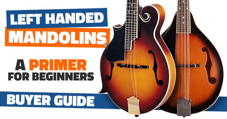 Best Beginner Left Handed Mandolin Buyer Guide