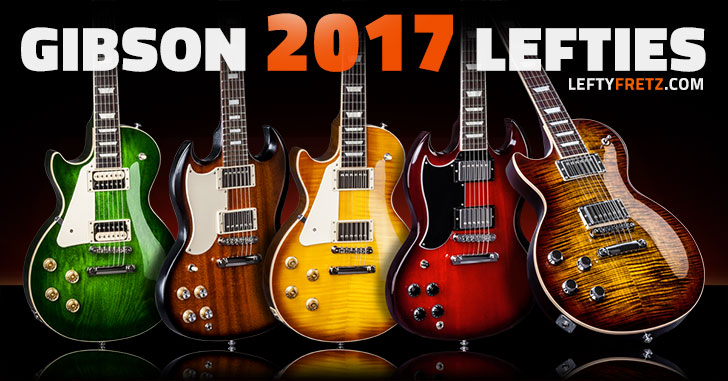 Left Handed Gibson Guitars 2017