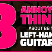 8 Left Handed Guitar Disadvantages