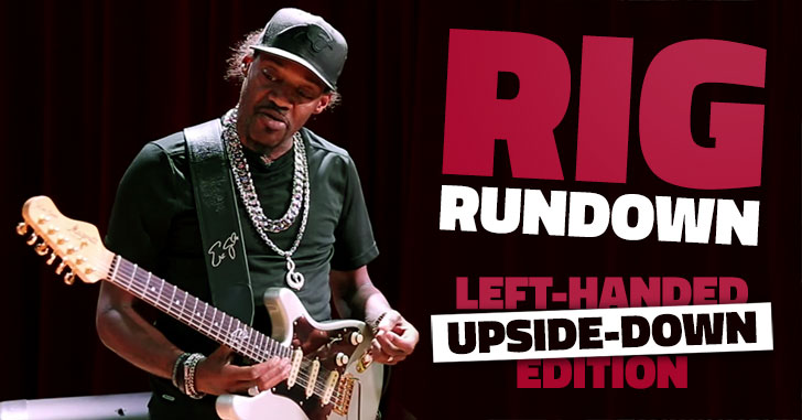 Rig Rundown Left Handed Guitarists