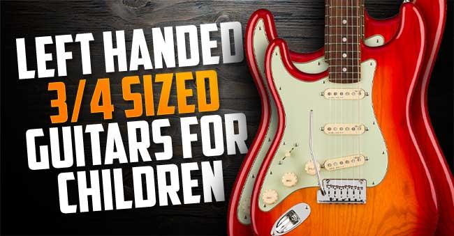 Three Quarter Left Handed Guitars Kids