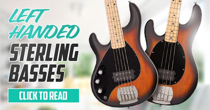 Left Handed Sterling Bass Guitars