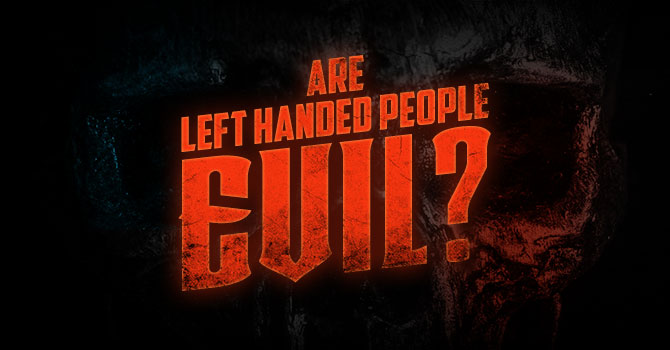 Are Left Handed People Evil